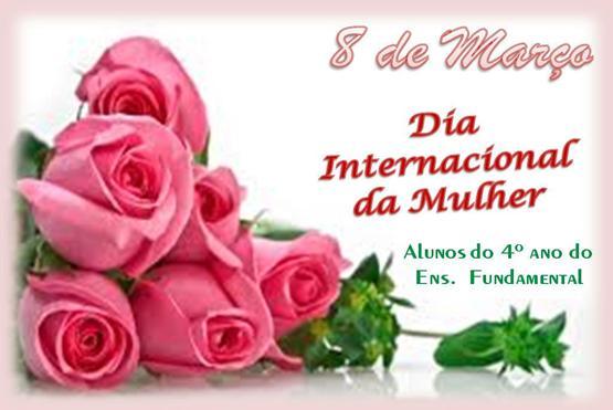 8 de março – Dia Internacional da Mulher – 4º anos do Ensino Fundamental