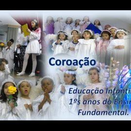 Coroação da Educação Infantil e dos 1ºs anos do Ensino Fundamental