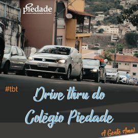 🚘 Drive Thru do Colégio Piedade: recordar é reviver!!!🚖