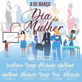 Dia 8 de março: dia da menina que sonha, dia da moça que realiza… dia de todas as mulheres!